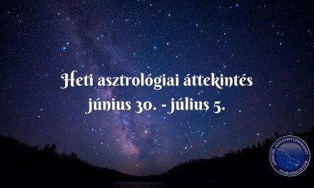 Heti asztrológiai áttekintés: június 30. – július 5.