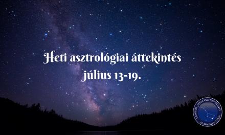 Heti asztrológiai áttekintés: július 13-19.