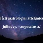Heti asztrológiai áttekintés: július 27. – augusztus 2.