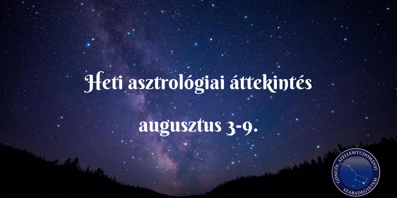 Heti asztrológiai áttekintés: augusztus 3-9.