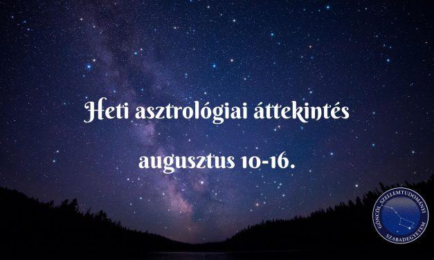Heti asztrológiai áttekintés: augusztus 10-16.